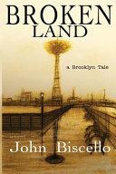 Broken Land  a Brooklyn Tale
