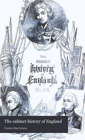 "The Cabinet History of England: Being an Abridgment, by the Author, of the Chapters Entitled ""Civil and Military History"" in ""The Pictorial History of England,"" with a Continuation to the Present Time, Volumes 21-22"