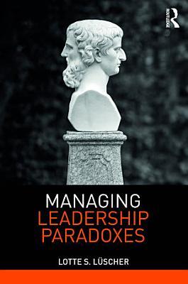 Managing Leadership Paradoxes