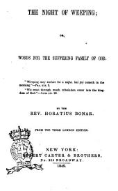 The Night of Weeping, Or Words for the Suffering Family of God by Horatius Bonar