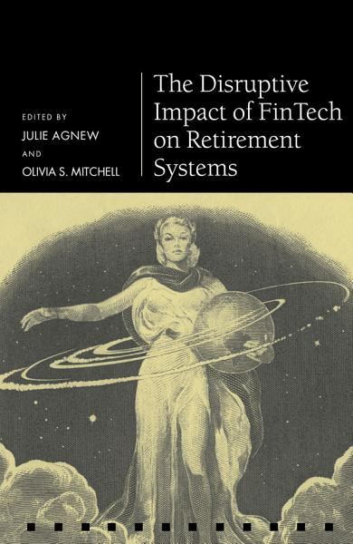 The Disruptive Impact of FinTech on Retirement Systems PDF