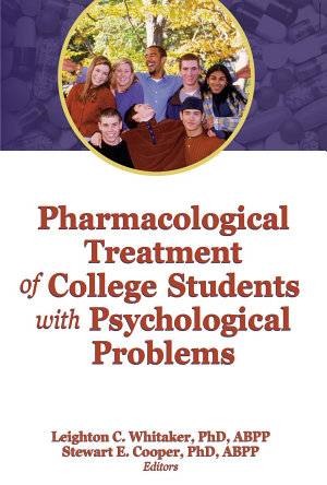 Pharmacological Treatment of College Students with Psychological Problems PDF