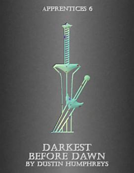 Darkest Before Dawn   Apprentices 6 PDF