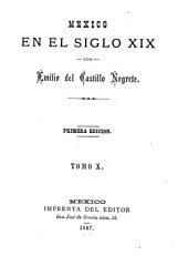 Mexico en el siglo XIX, o sea su historia desde 1800 hasta la epoca presente: Volumen 10