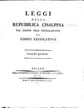 Leggi della Repubblica Cisalpina dal giorno dell'installamento del corpo legislativo: Volumi 4-6