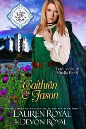 Caithren & Jason: Un romanzo storico pulito e tenero, per tutti (Le spose della famiglia Chase, Vol. 2)
