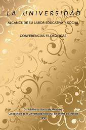 La Universidad Alcance De Su Labor Educativa Y Social Y Conferencias Filosficas