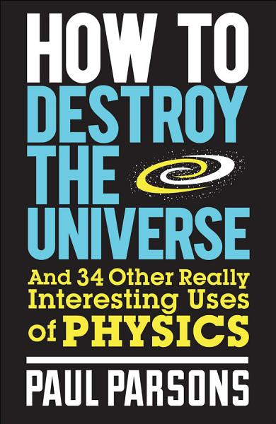 Download How to Destroy the Universe Book