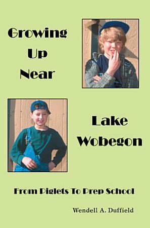 Growing Up Near Lake Wobegon PDF