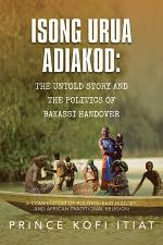 Isong Urua Adiakod: the Untold Story and the Politics of Bakassi Handover