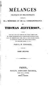 Mélanges politiques et philosophiques extraits des Mémoires et de la correspondance de Thomas Jefferson: précédés d'un essai sur les principes de l'école américaine et d'une traduction de la Constitution des États-Unis, avec un commentaire tiré, pour la plus grande partie, de l'ouvrage publié, sur cette Constitution, Volume2