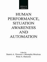 Human Performance  Situation Awareness  and Automation PDF
