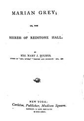 Marian Grey; Or, The Heiress of Redstone Hall ...