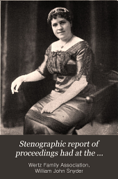Stenographic Report of Proceedings Had at the Reunion of the Wertz Family