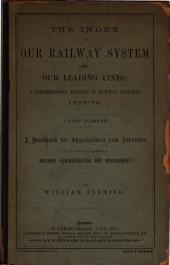 The index to our railway system, and our leading lines, for the year ... -1875: Volume 8