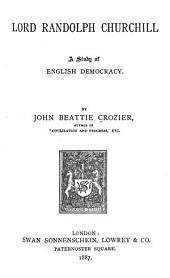 Lord Randolph Churchill: A Study of England Democracy
