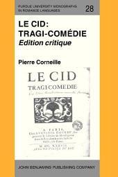 Le Cid: Tragi-comédie: Edition critique