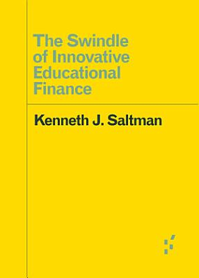 The Swindle of Innovative Educational Finance
