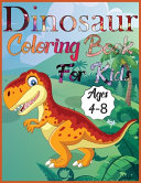 Dinosaur Coloring Book for Kids Ages 4 8