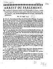 Arrest du Parlement, qui confirme la sentence rendue en la Sénéchaussée de Lyon, contre Claude Fiartet, praticien à Lyon, pour raison de contraventions par lui commises, aux Arrests et Reglemens de la Cour, concernant la postulation. Du 28, Aoust 1733. [Signé Dufranc]