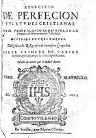 Exercicio de Perfecion y Virtudes Cristianas     dividido en tres partes     Parte primera     Revista de nuevo por el     Autor PDF