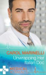 Unwrapping Her Italian Doc  Mills   Boon Medical   London s Most Desirable Docs  Book 2  PDF