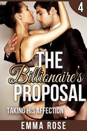 The Billionaire's Proposal 4: Taking His Affection