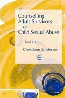 Counselling Adult Survivors of Child Sexual Abuse PDF