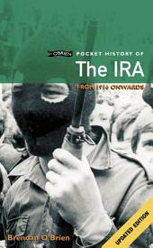O'Brien Pocket History of the IRA: From 1916 Onwards