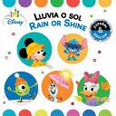 Rain or Shine   Lluvia o sol  English Spanish   Disney Baby  Book