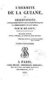 L'hermite de la Guiane, ou Observations sur les moeurs et les usages français au commencement du XIXe siècle: Volume3