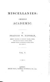Miscellanies Chiefly Academic: Volume 5