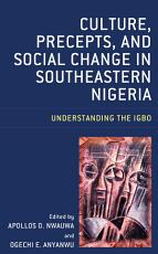 Culture  Precepts  and Social Change in Southeastern Nigeria PDF