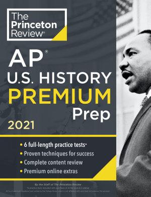 Princeton Review AP U S  History Premium Prep  2021
