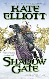 Shadow Gate: Book Two of Crossroads