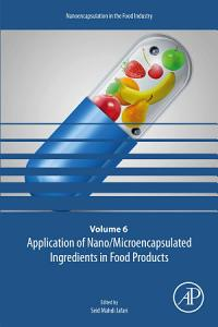 Application of Nano Microencapsulated Ingredients in Food Products