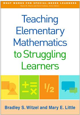 Teaching Elementary Mathematics to Struggling Learners PDF