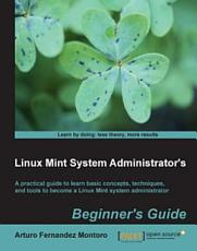 Linux Mint System Administrator s Beginner s Guide PDF