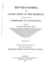 Rig-Veda-Sanhita: the sacred hymns of the Brahmans : together with the commentary of Sayanacharia. 5