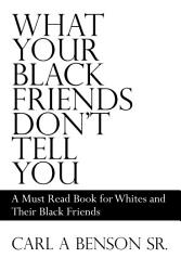 What Your Black Friends Don t Tell You PDF