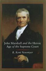 John Marshall and the Heroic Age of the Supreme Court