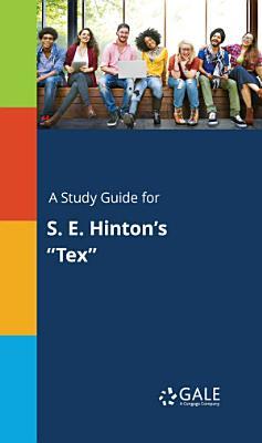 A Study Guide for S  E  Hinton s  Tex  PDF