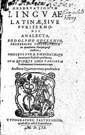 Rud. Goclenii Observationum linguae latinae sive puri sermonis analecta