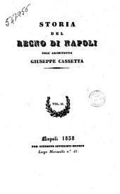 Storia del regno di Napoli dell'architetto Giuseppe Cassetta: Volume 2