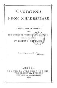 Quotations from Shakespeare  a collection of passages selected and arranged by E  Routledge PDF