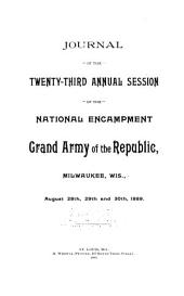 Journal of the National Encampment, Grand Army of the Republic: Volumes 23-24