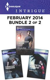 Harlequin Intrigue February 2014 - Bundle 2 of 2: Undercover Captor\Tennessee Takedown\Raven's Hollow