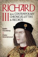 Richard III  From Contemporary Chronicles  Letters and Records PDF