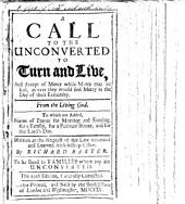 A Call to the Unconverted to Turn and Live, and Accept of Mercy ... From the Living God. To which are Added, Forms of Prayer ... Written ... by Richard Baxter .. The 29th Edition, Carefully Corrected