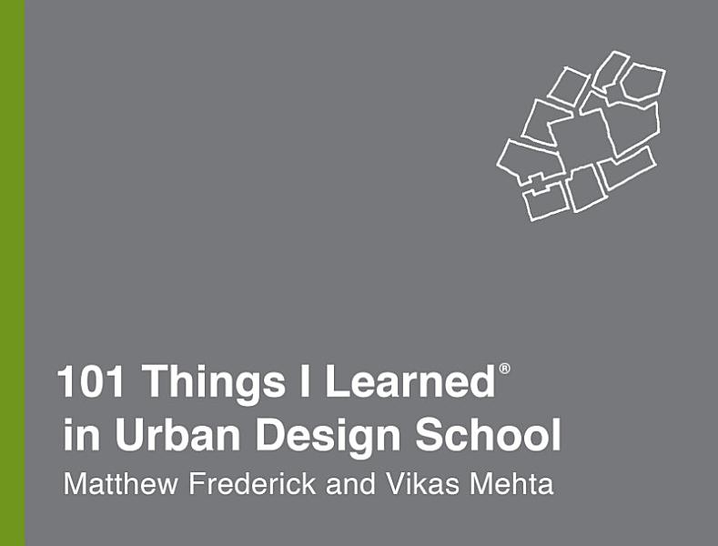 Download 101 Things I Learned   in Urban Design School Book